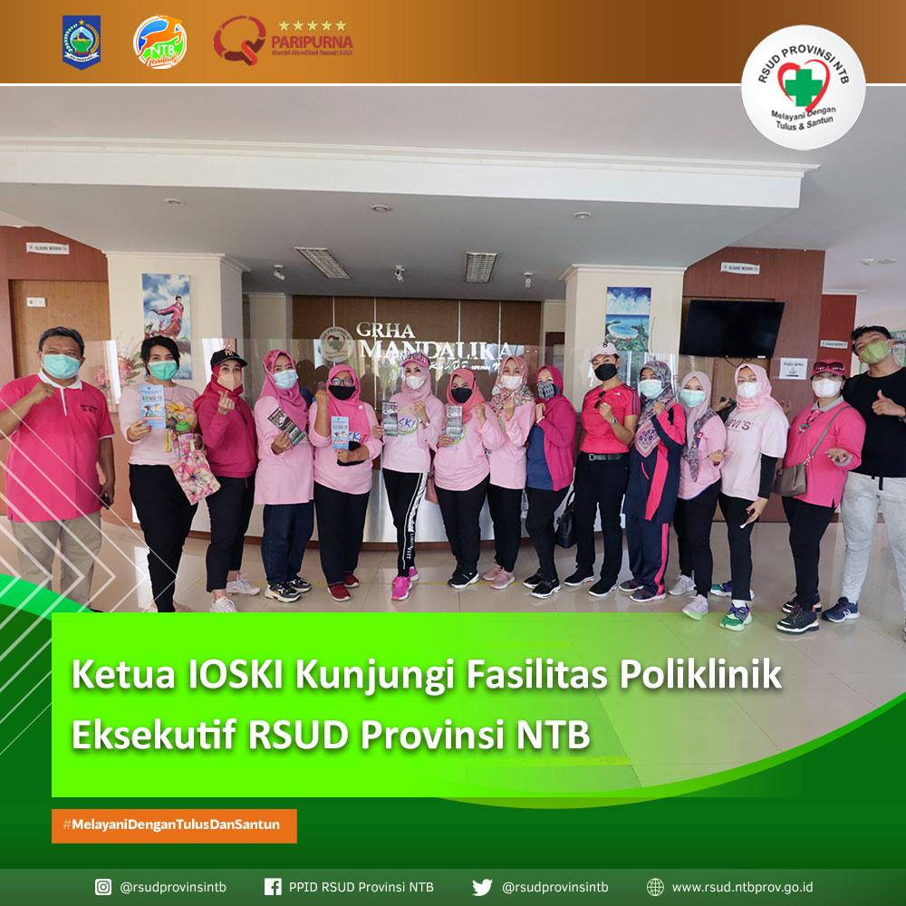 Ketua IOSKI Kunjungi Fasilitas Poliklinik Eksekutif RSUD Provinsi NTB