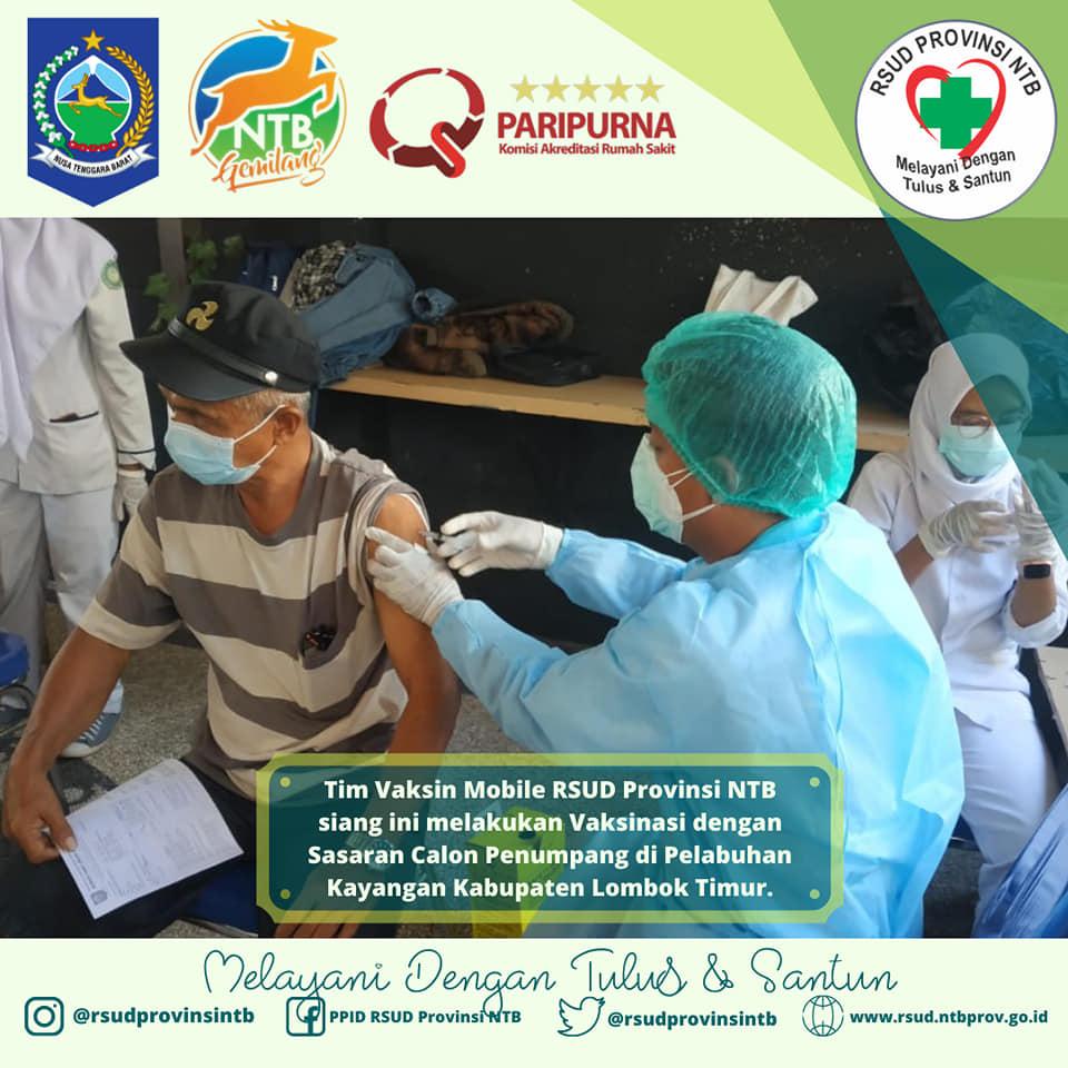 Tim Vaksin Mobile RSUD Provinsi NTB Siang ini Melakukan Vaksinasi dengan Sasaran Calon Penumpang di Pelabuhan Kayangan Kabupaten Lombok Timur